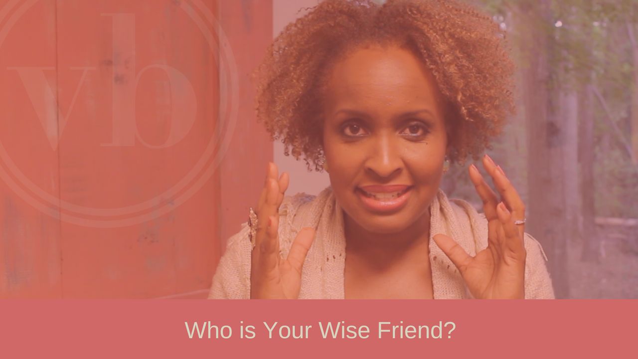 Who Is Your Wise Friend?