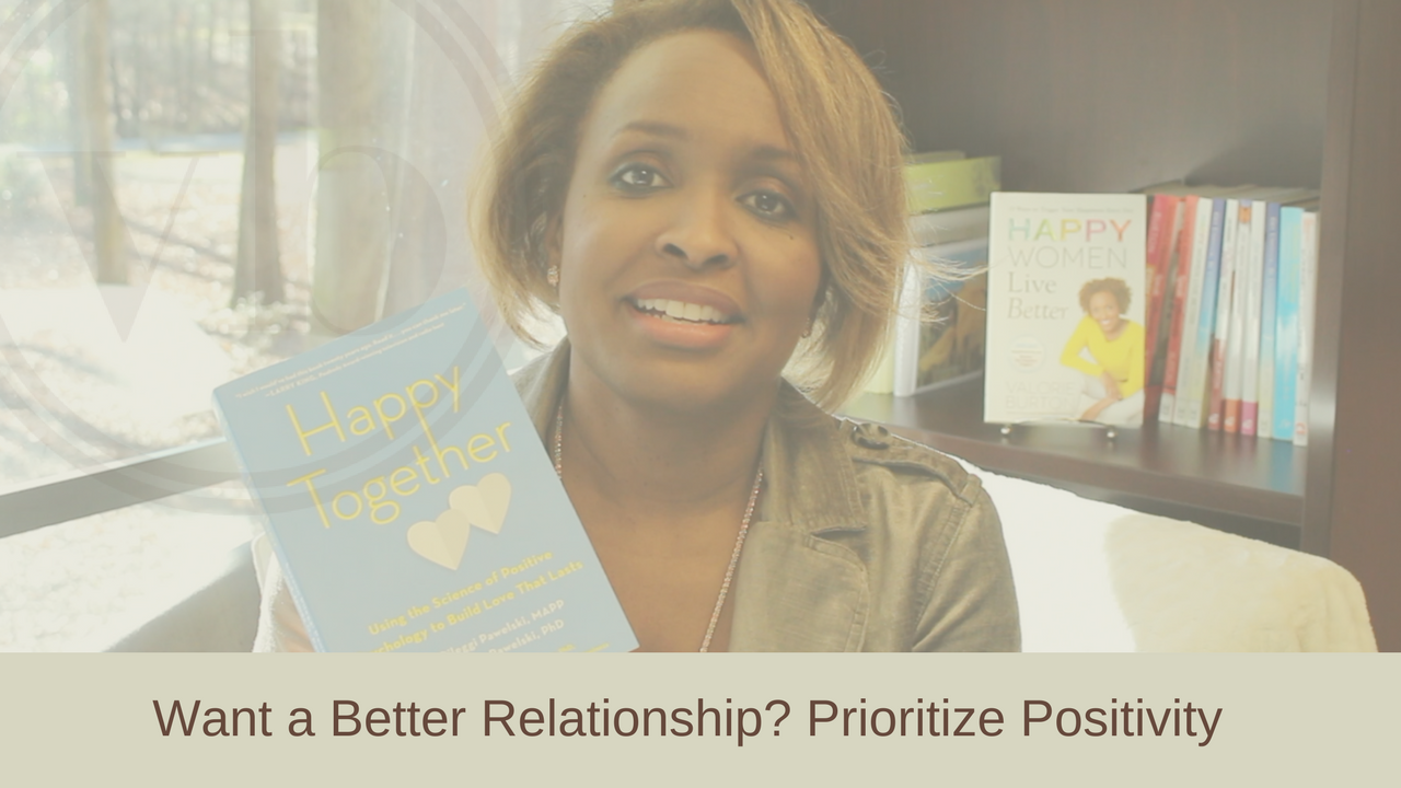 Want a better relationship? Prioritize Positivity