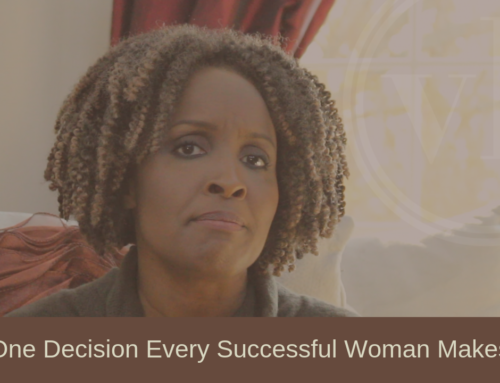 One Decision Every Successful Woman Makes